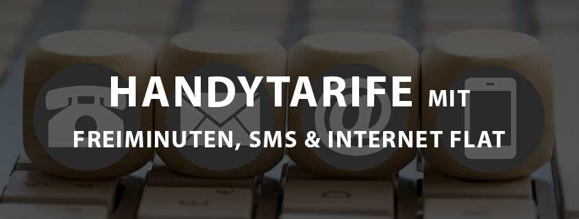 Handytarife mit Freiminuten, SMS & Internet Flat