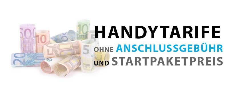 Handytarife ohne Anschlussgebühr / Startpaketpreis