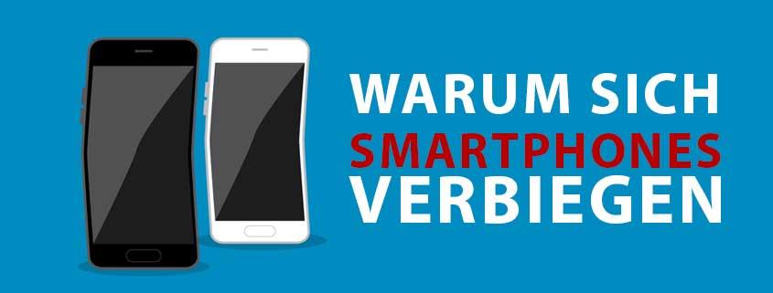 Und es biegt sich doch – warum sich Smartphones verformen!