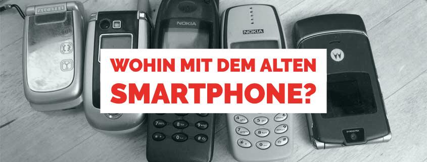 Wohin mit dem alten Smartphone?