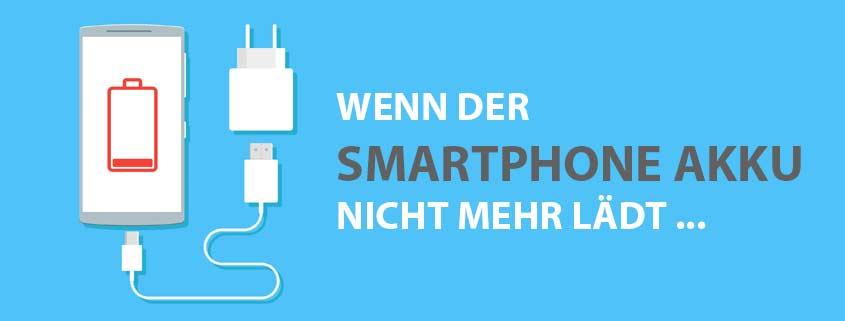 Smartphone Akku lädt nicht mehr