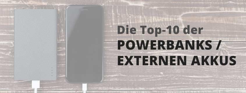 Beste Powerbank: Die 10 besten externen Akkus für Dein Smartphone