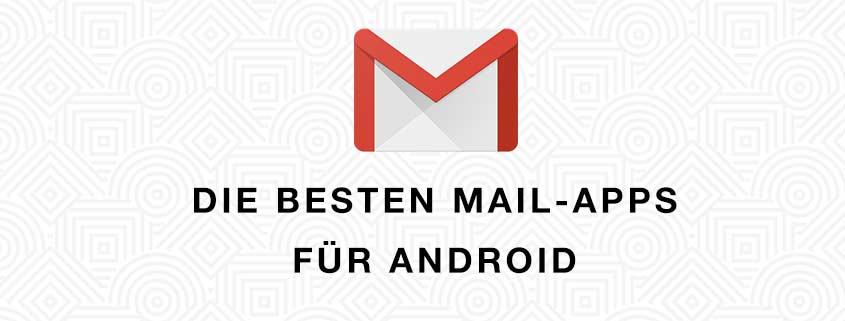 Die besten Mail-Apps für Android