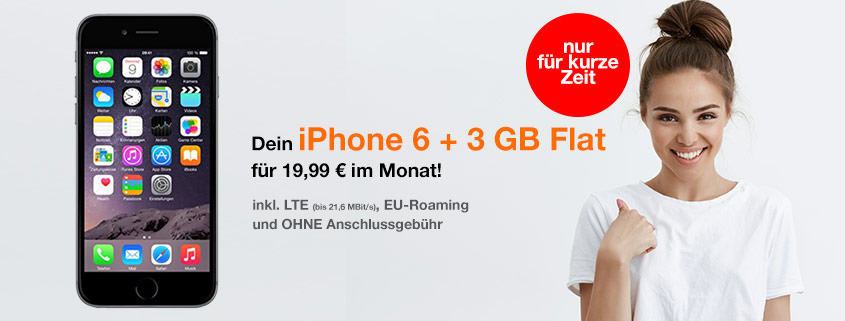 iPhone 6 + 3 GB LTE Allnet Flat für 19,99 €/mtl.