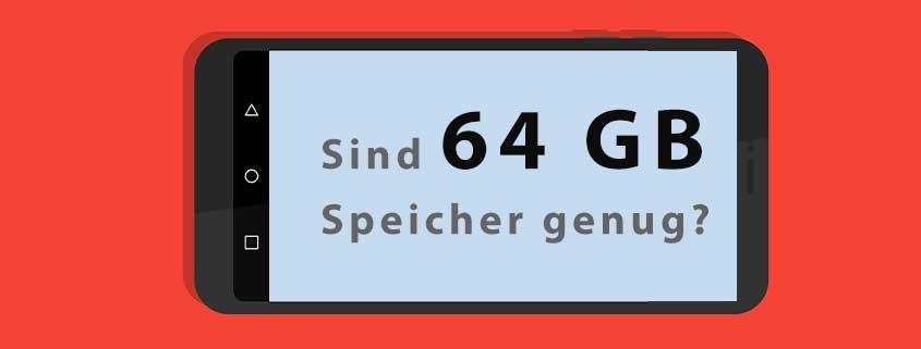 Sind 64 GB Speicher bei Smartphone ausreichend?