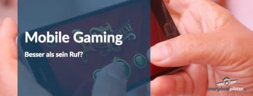 Handyspiele: Ist Mobile Gaming besser als sein Ruf?