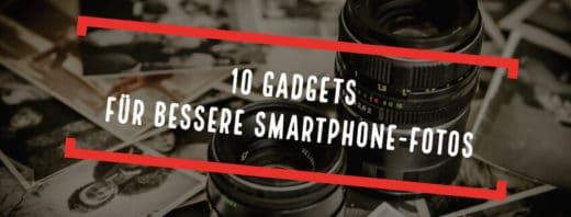 10 Gadgets für bessere Smartphone-Fotos