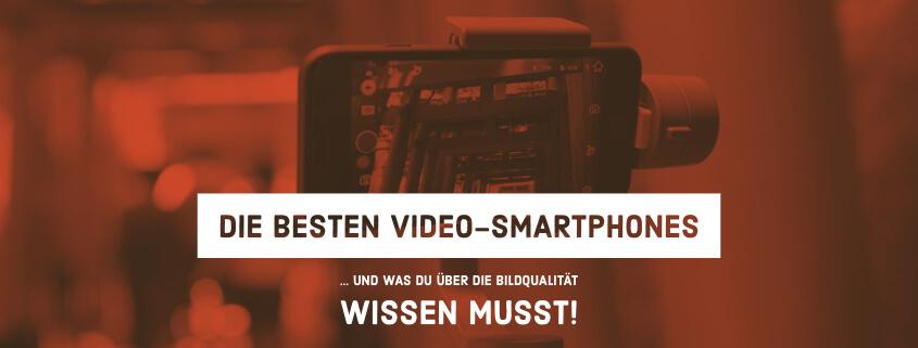 Die besten Video-Smartphones