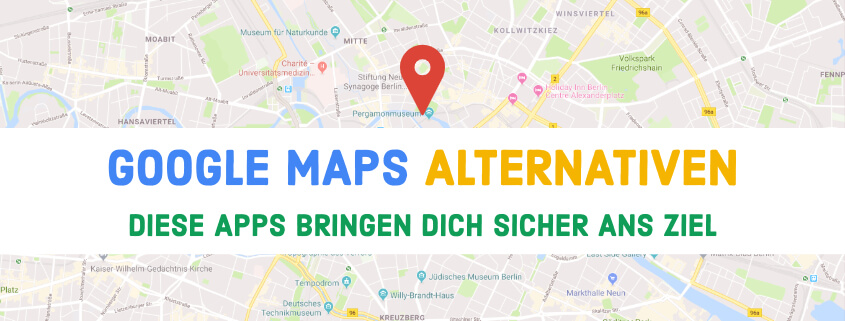 6 Google Maps Alternativen im Überblick