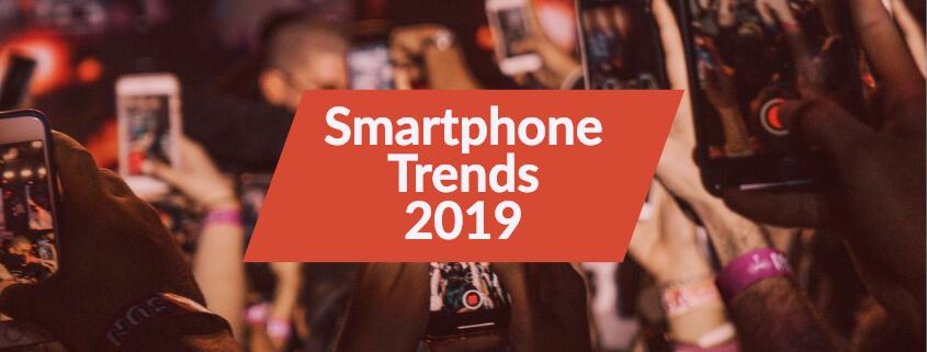 Smartphone Trends 2019