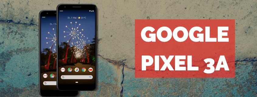 Google Pixel 3a - jetzt inklusive Google Home Mini