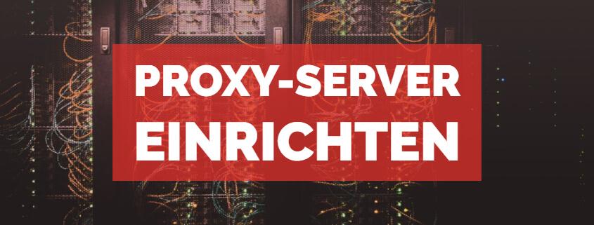 Proxy Server einrichten Beitragsbild