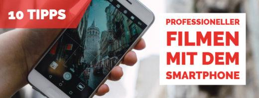 Tipps fürs Filmen mit dem Smartphone