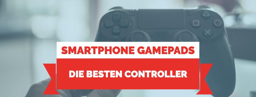 Die besten Smartphone Gamepads & Controller
