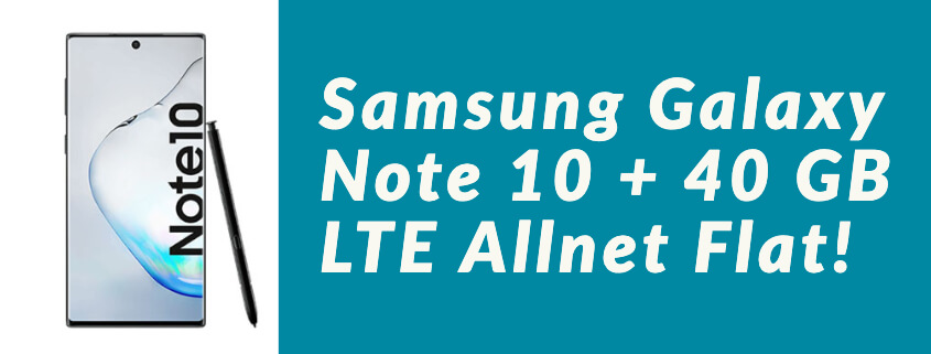 Note 10 inkl. 40 GB LTE Allnet Flat für 39,99 €/mtl.