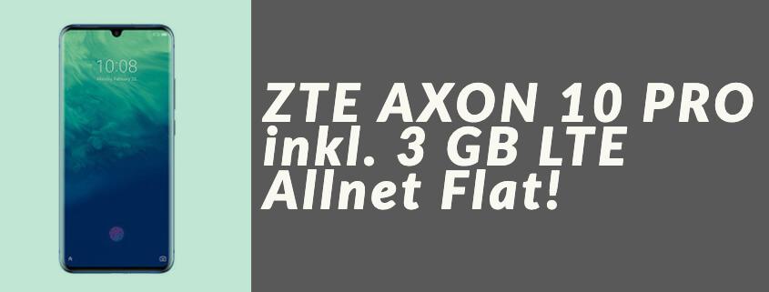 ZTE Axon 10 Pro inkl. 3 GB LTE ALLNET FLAT für 14,99 €/mtl.