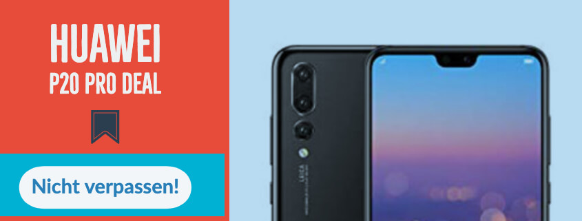 Huawei P20 Pro inkl 2 GB Allnet Flat für eff. 11,99 €/mtl.