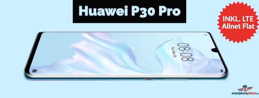 Huawei P30 Pro inkl. LTE Allnet Flat