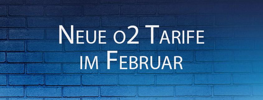 Die neuen o2-Tarife ab 4. Februar 2020