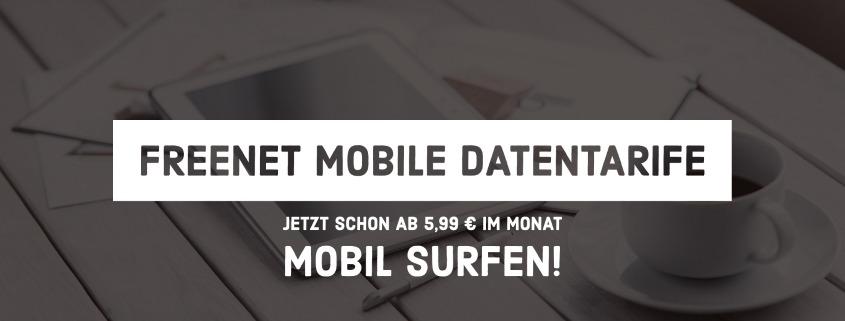 freenet Mobile Daten Flat - Surfen schon ab 5,99 €/mtl.