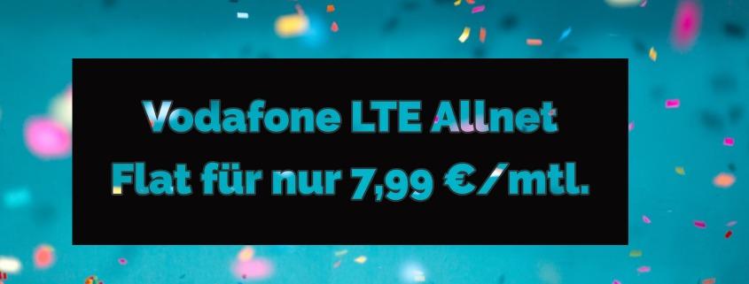 5 GB Vodafone LTE Allnet-Flat für 7,99 €im Monat