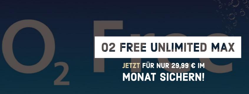 o2 Free Unlimited Max für 29,99 €im Monat