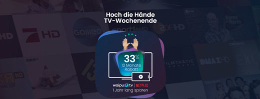 waipu.tv Weekend Deal - 12 Monate lang 33 % sparen