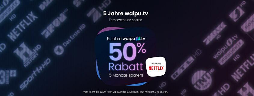 waipu.tv Geburtstagsdeal - 5 Monate lang 50 % sparen